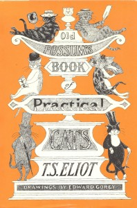 T. S. Eliot ~ Old Possum's Book of Practical Cats, 1939