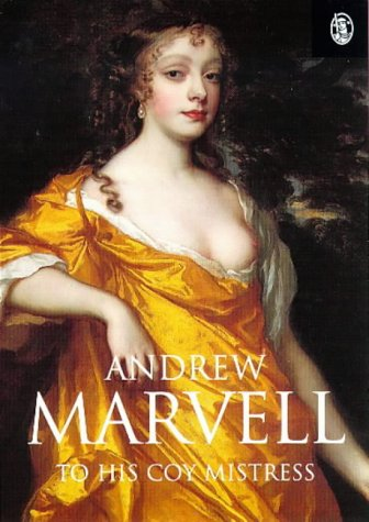 an analysis of to his coy mistress by andrew marvell Andrew marvell an english metaphysical poet marvell was born in winestead-in-holderness his most famous poems include to his coy mistress, the garden.