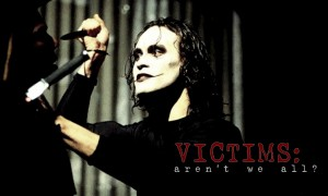 The Crow (1) – Victims, aren't we all?