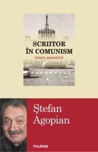 Scriitor in comunism (niste amintiri) Stefan Agopian