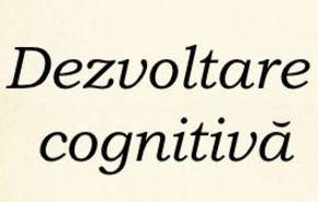Dezvoltarea cognitivă